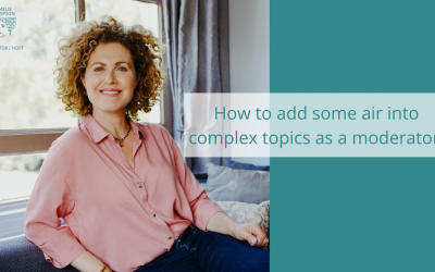 How to add some air into complex topics as a moderator?